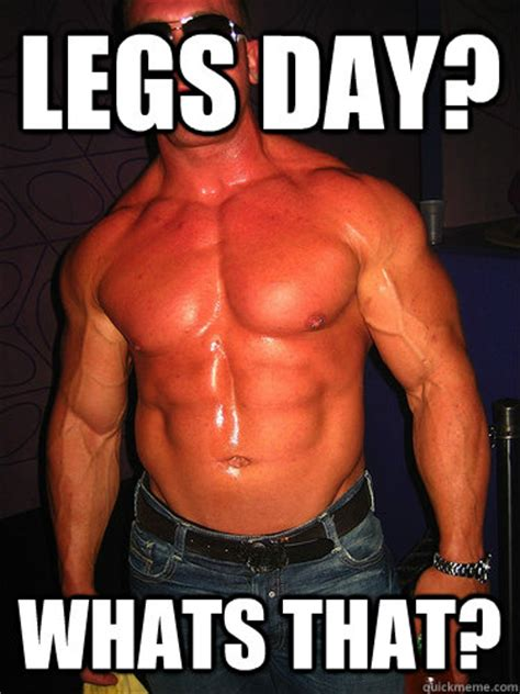 Sexy Legs Meme - legs day whats that gym gorilla quickmeme