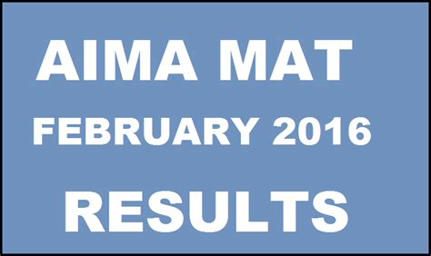 How To Check Mat Result by Mat Results February 2016 Declared Www Aima In