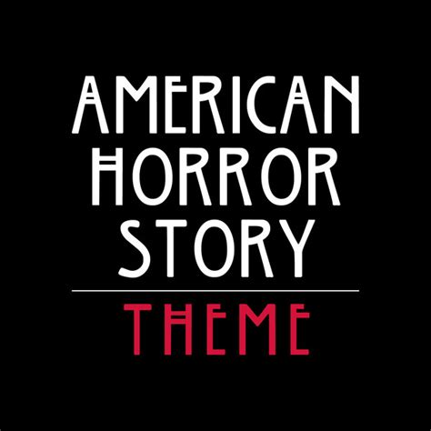 theme google chrome american horror story american horror story theme single