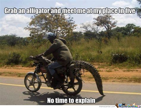 No Time To Explain Meme - no time to explain by yakshi meme center