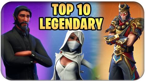 fortnite legendary skins top 10 beste legendary skins fortnite battle royale