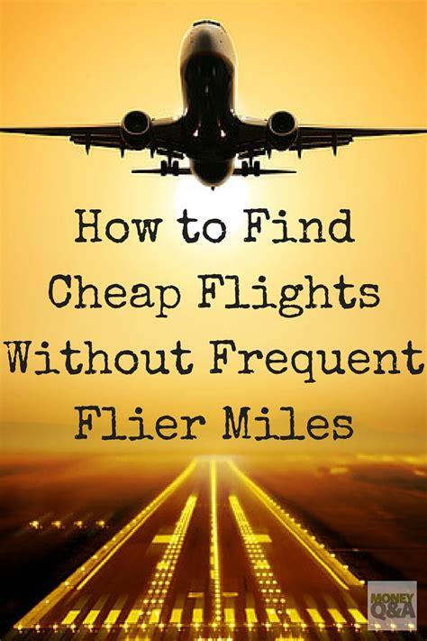 easy ways  find cheap flights  frequent flier miles