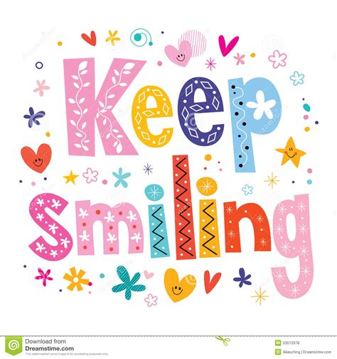 Keep Smiling keep smiling stock photo image 53513378