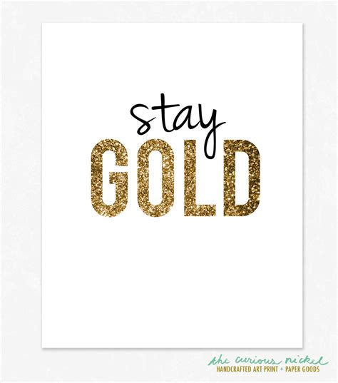 stay gold stay gold poster print words to live by by thecuriousnickel