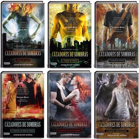 cazadores de sombras 6 saga cazadores de sombras 6 libros nuevos cassandra clare