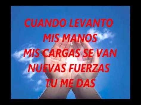 imagenes cristianas levanto mis manos cuando levanto mis manos letra lyrics mya youtube