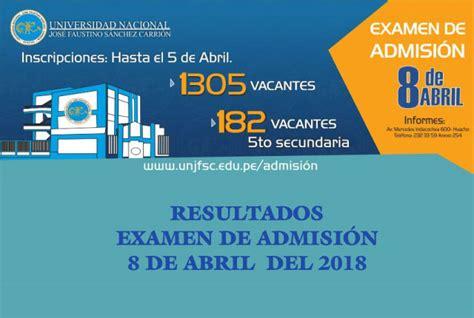 lista de ingresantes unsch del examen de admision 22 de resultados examen de admisi 243 n unjfsc 8 de abril del 2018