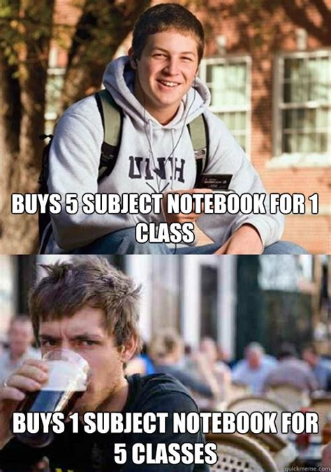 Freshman Memes - buys 5 subject notebook for 1 class buys 1 subject