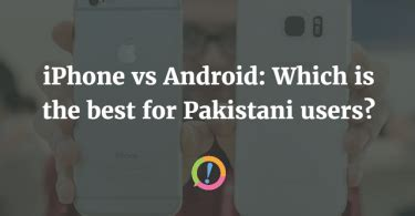 which is better iphone or android slimmest phones of 2016 in pakistan priceoye