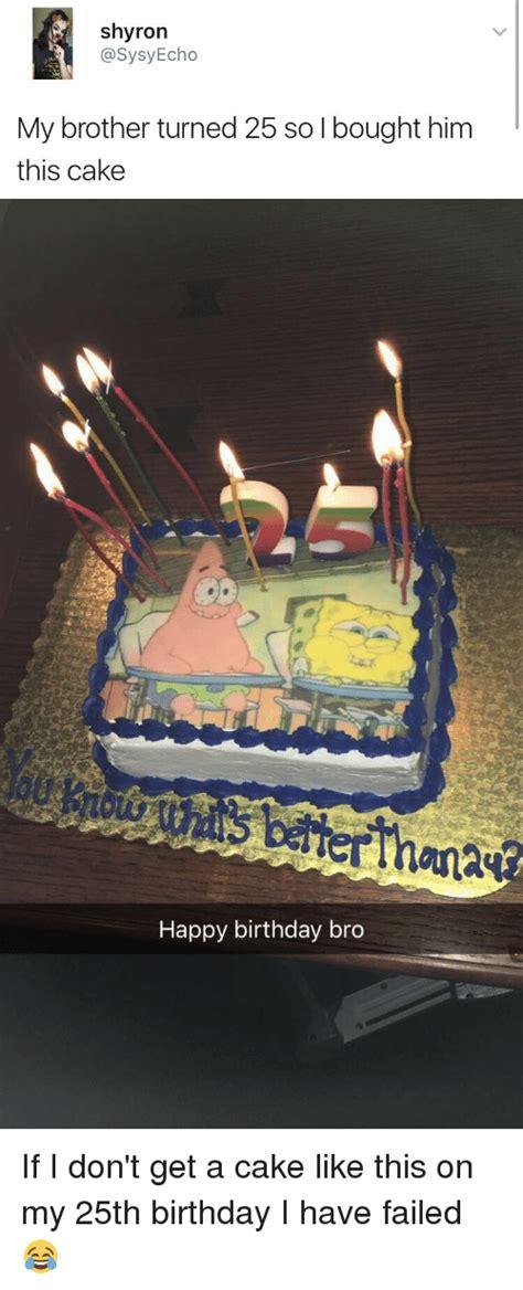 happy 25th birthday ikea here s your cakex the 25 best memes about 25th birthday 25th birthday memes