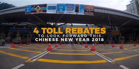 visit malaysia during new year 4 tolls in malaysia to offer rebates during new