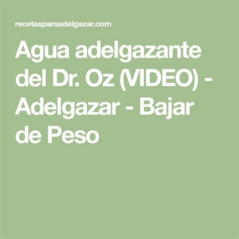agua adelgazante best 25 dr oz ideas on dr oz detox drink