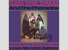 Sam The Sham & The Pharaohs - Little Red Riding Hood ... Little Red Riding Hood Lyrics