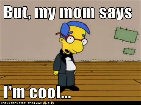 So Cool Meme - at least my mum thinks i m cool dodging commas