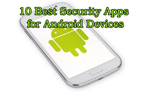 best security apps for android 10 best security apps for android smartphones and tablets