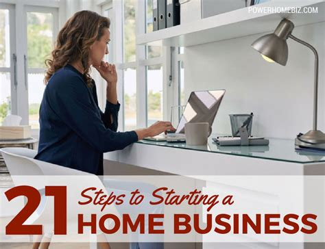 starting a business from home 21 steps to starting a home business