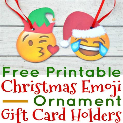 free printable christmas emoji ornament gift card holders