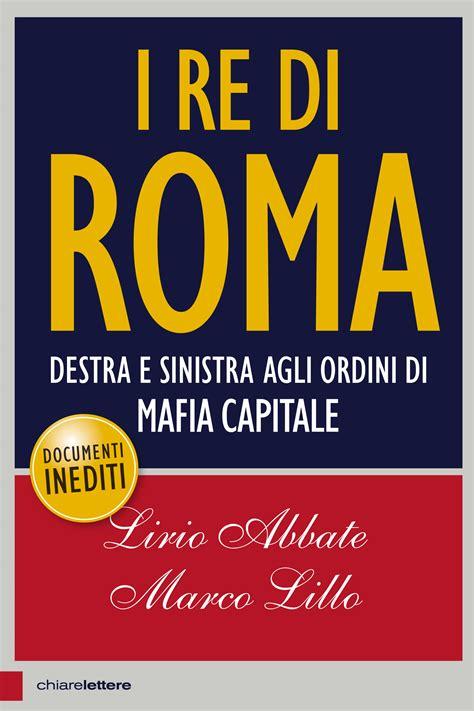 chiare lettere i re di roma destra e sinistra agli ordini di mafia
