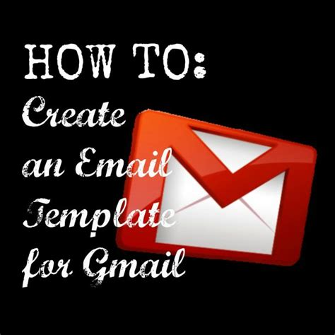 How To Create An Email Template In Gmail by How To Create An Email Template For Gmail The Sits