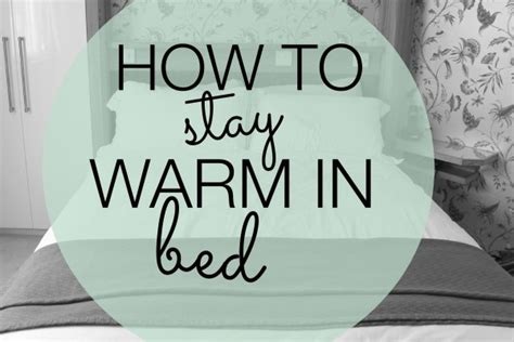 how to a to stay the bed how to stay warm in bed a thrifty mrs