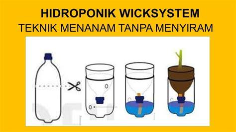 cara membuat hidroponik wick system tutorial hidroponik sistem sumbu wicksystem dengan botol