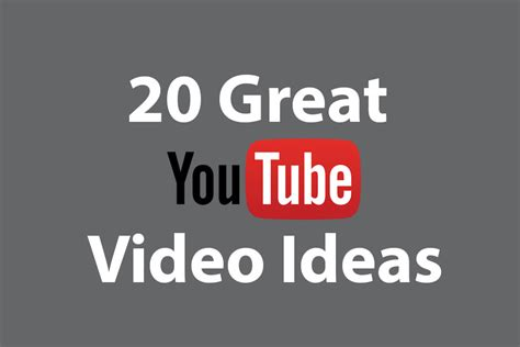 ideas videos 20 great youtube video ideas