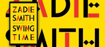 Zadie Smith Swing Time by Swing Time By Zadie Smith Fiction Writers Review