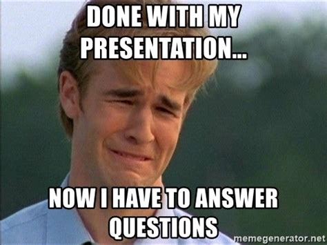 Meme Questions - done with my presentation now i have to answer