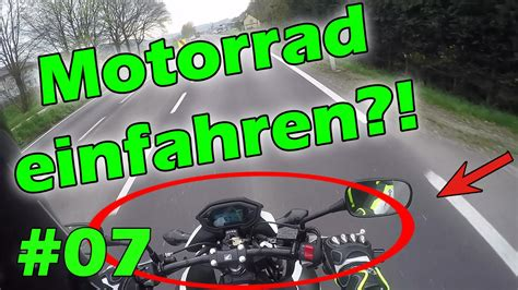 Motorrad Einfahren Oder Nicht by Neues Motorrad Einfahren Motovlog 07