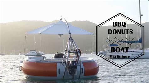 donut boat bbq donut s boat le marin martinique
