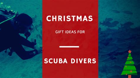christmas gifts for scuba divers gift ideas for the diver
