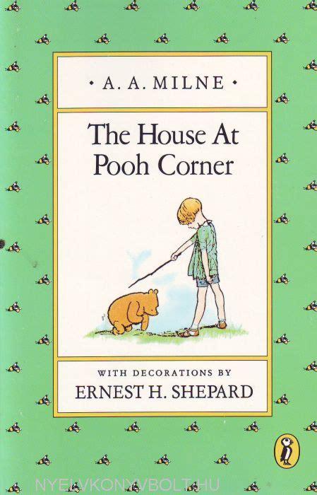 house at pooh corner a a milne the house at pooh corner nyelvk 246 nyv