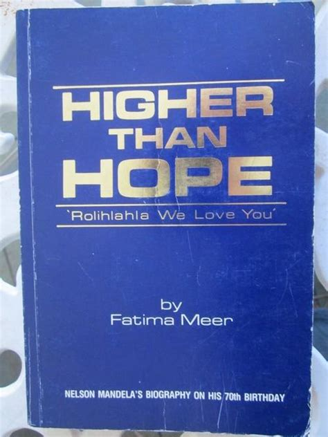 higher than hope a biography of nelson mandela biographies memoirs higher than hope fatima meer