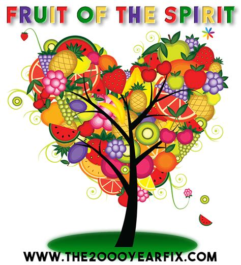 5 fruits of the spirit the fruit of the spirit the 2000 year fix