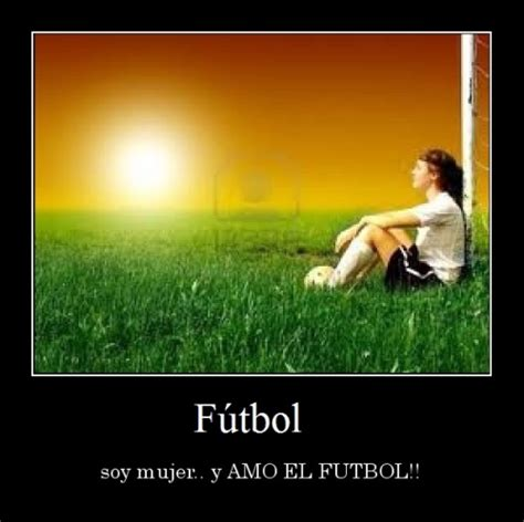 imagenes que digan yo amo el futbol yo soy mujer y amo los deporte