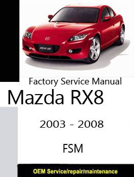 car service manuals pdf 2005 mazda rx 8 security system mazda rx8 only repair manuals