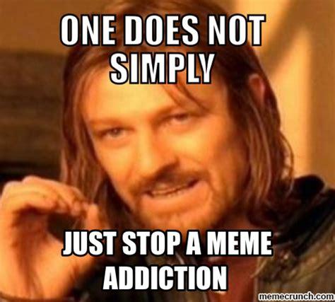 stop meme just stop a meme addiction