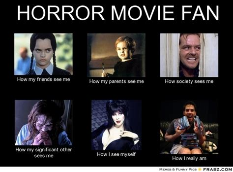 Movie Meme Generator - horror movie fan meme generator what i do