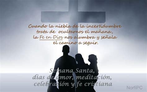 imagenes con frases cristianas semana santa frases cristianas de amor y meditaci 243 n para la semana santa