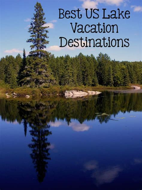 plan  family getaway    lake vacations