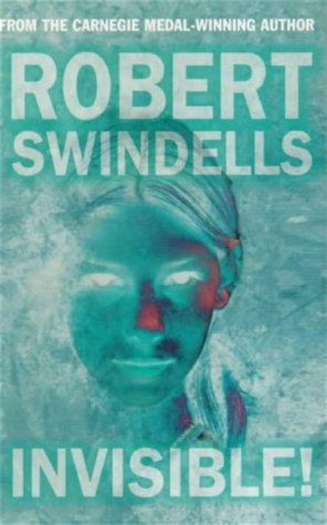 the invisible books invisible by robert swindells