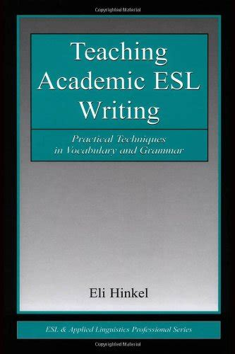 Teaching Academic English Writing Practical Techniques