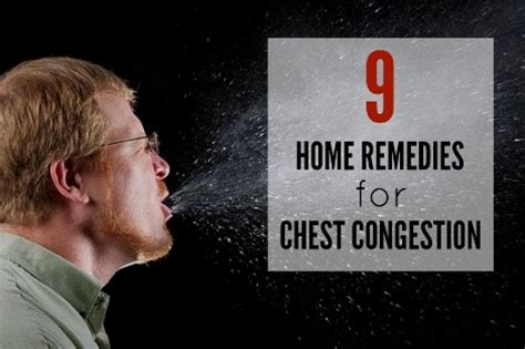 Home Remedy For Chest Congestion by 9 Home Remedies For Chest Congestion