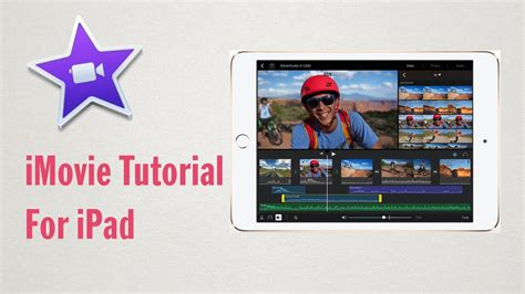 tutorial imovie 2015 imovie tutorial for ipad ios 9 2016 youtube