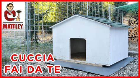 Costruire Cuccia Per Cani Coibentata by Fai Da Te Come Costruire Una Cuccia Per Cani In Legno