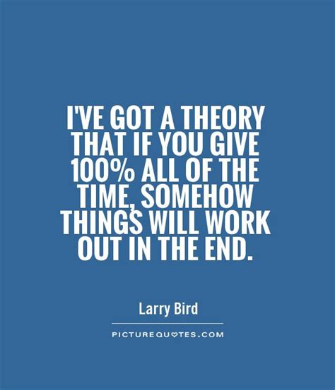 Quote Of The Day Larry Hardiman by Giving 100 Percent At Work Quotes Quotesgram