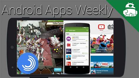 android weekly 5 android apps you shouldn t miss this week android apps weekly android authority