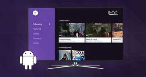 twitch android twitch officially makes its way onto android tv ubergizmo
