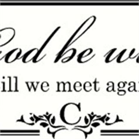 Letter Closing Until We Meet Again May God Be With You Till We Meet Again With Personalized Family Name And Monogram Letter Wall Decal