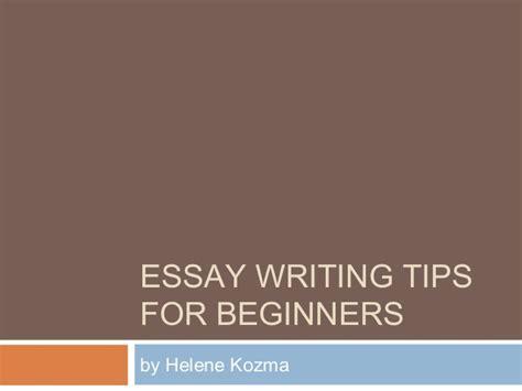 Essay Writing Tips For by Essay Writing Tips For Beginners How To Write Essays For Beginners